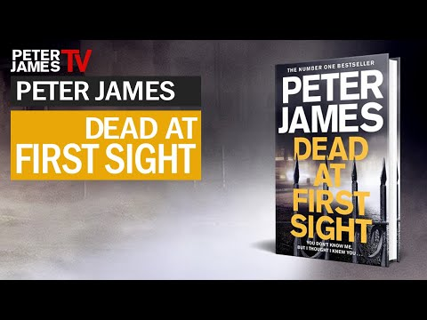 Peter James reads the first chapter from DEAD AT FIRST SIGHT