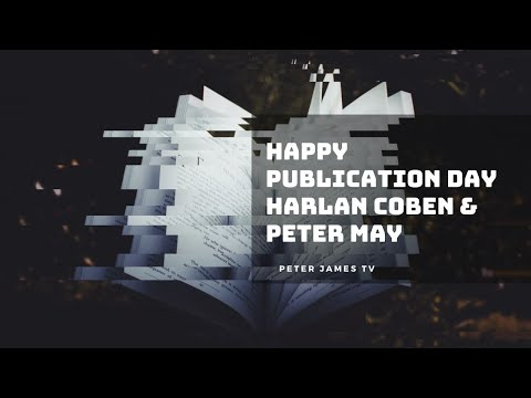 Happy Publication Day to Harlan Coben and Peter May!
